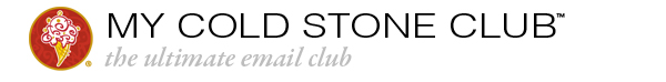 My Cold Stone Club- the ultimate email club. Visit Cold Stone Creamery on the web at www.coldstonecreamery.com